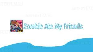 Zombies Ate My Friends Mod APK